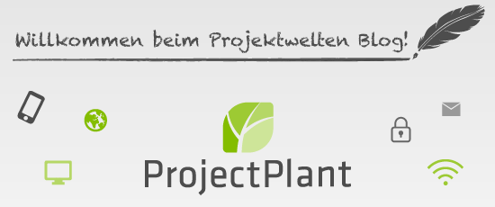 Willkommen beim Projektwelten Blog von ProjectPlant